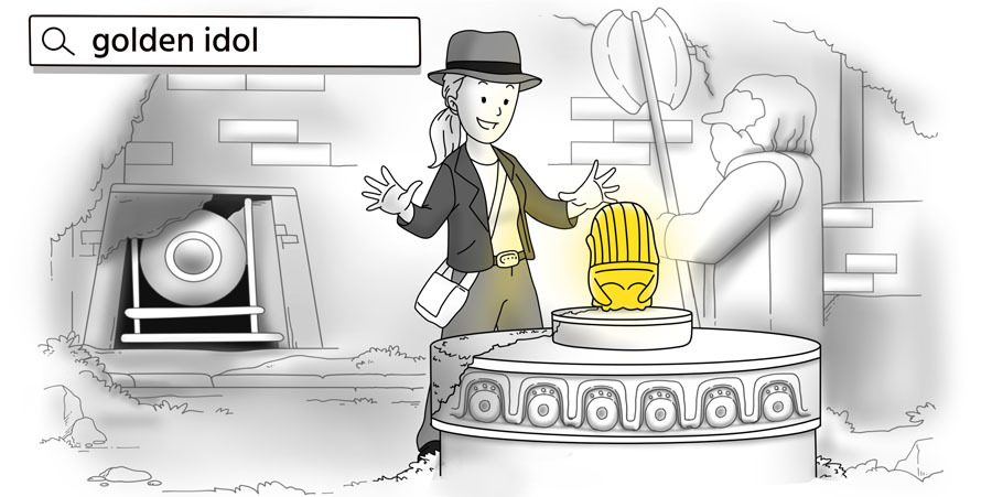 A treasure hunter finds a golden idol by searching with an internet search box.
